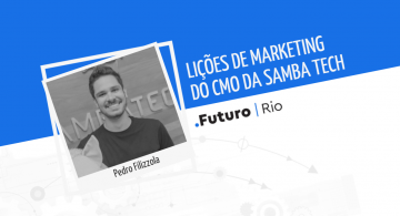 Lições de marketing de Pedro Filizzola, da Samba Tech