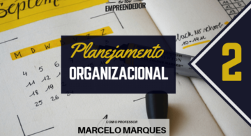 Planejamento Estratégico - Série  Planejamento Organizacional (2/4)