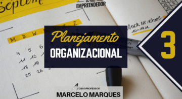 Planejamento Tático - Série  Planejamento Organizacional (3/4)