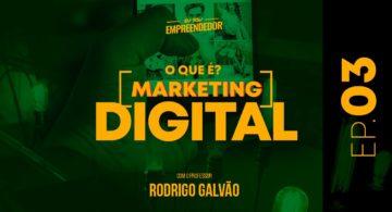 Série O que é marketing digital (3/4) - Estratégias tradicionais X Estratégias digitais