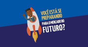 Você está se preparando para o mercado do futuro?