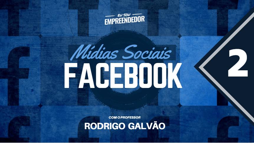 Estratégias de conteúdo - Série Mídias Sociais – Facebook (2/4)
