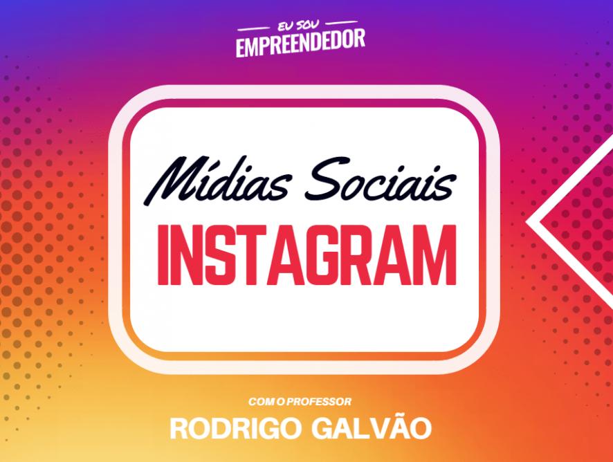 Como criar conteúdos relevantes - Série Mídias Sociais – Instagram (3/4)