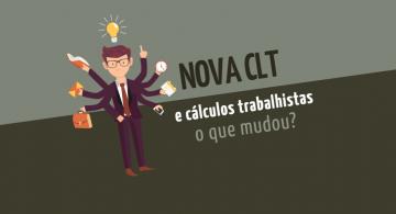 Nova CLT e cálculos trabalhistas: o que mudou?