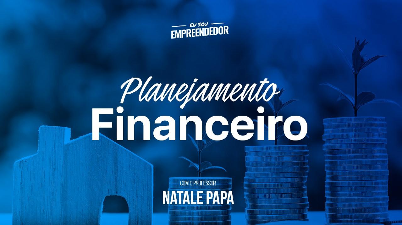 Conceitos básicos Planejamento Financeiro - Série Planejamento Financeiro (1/4)