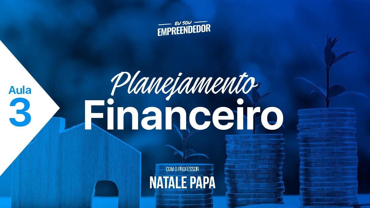 Principais variáveis em um planejamento - Série Planejamento Financeiro (3/4)