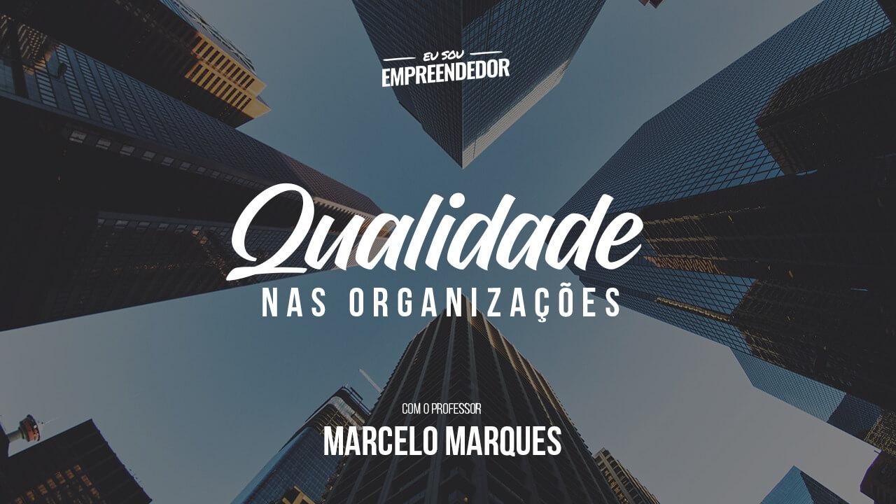 Série Qualidade nas Organizações (1/4) – Introdução