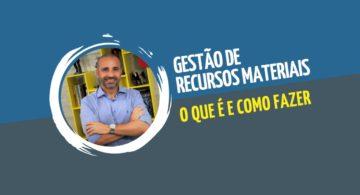Gestão de recursos materiais: o que é e como fazer