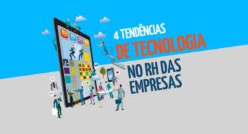 4 tendências de tecnologia no RH das empresas